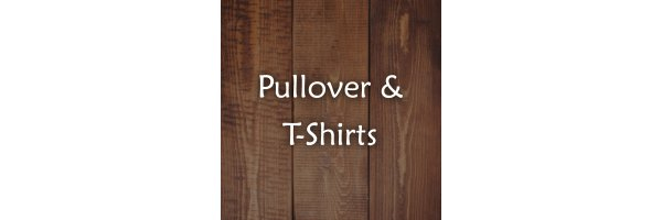 Pullover & T-Shirts